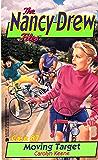 Moving Target (Nancy Drew Files Book 87)