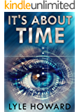 It's About Time: A Mysterious Time Travel Conspiracy (English Edition)