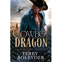 Cowboy Dragon (Texas Dragons Book 1) (English Edition)