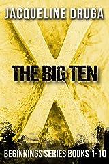 The Big Ten: Beginnings Series Books 1 - 10 Kindle Edition