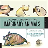 Drawing and Painting Imaginary Animals A Mixed-Media Workshop with Carla Sonheim