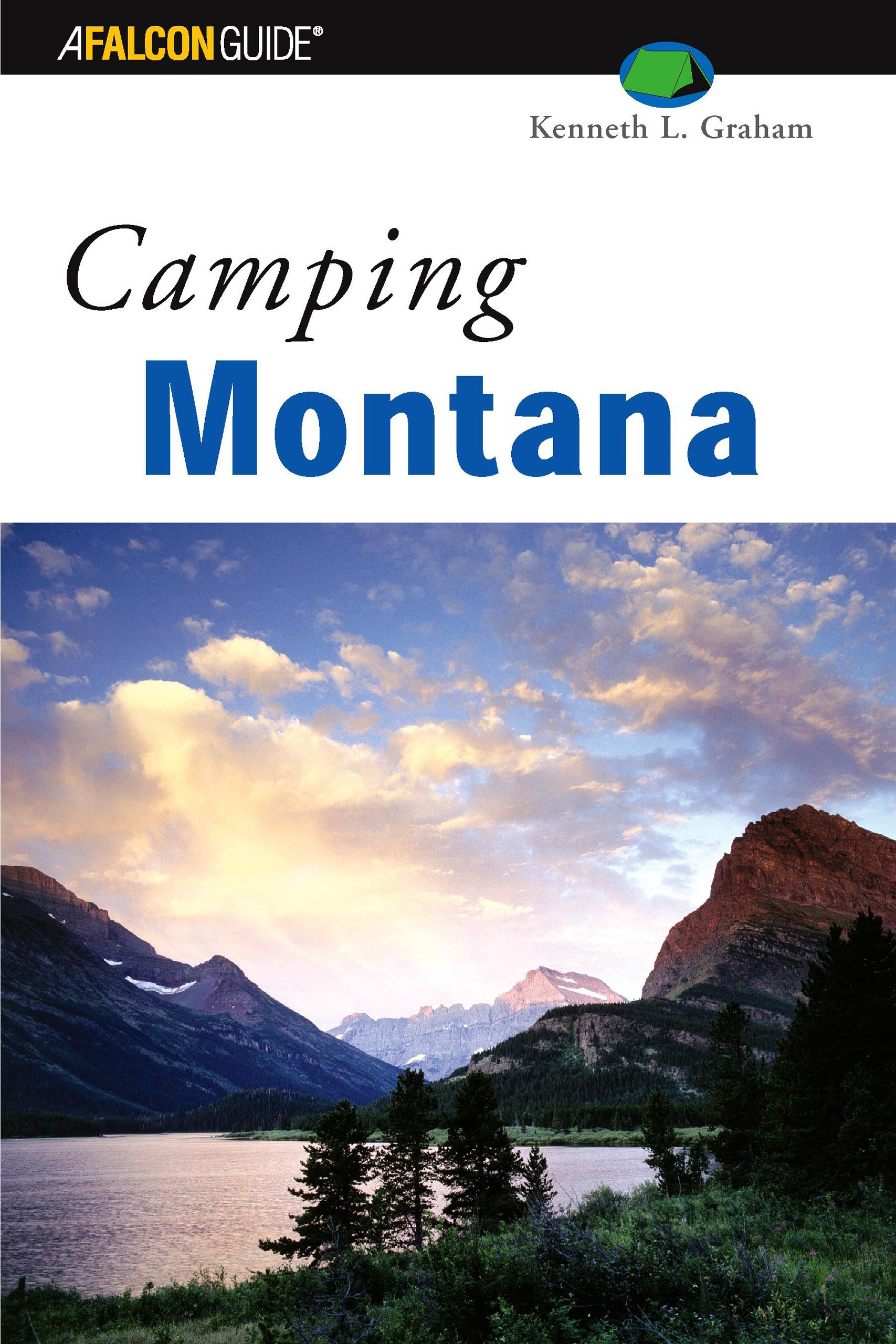 Camping Montana (Regional Camping Series): Kenneth Graham: 9780762710782:  Amazon.com: Books