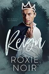 Reign: A Royal Romance Kindle Edition