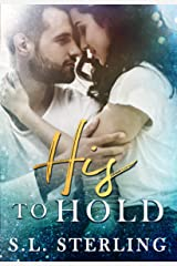 His to Hold (The Malone Brothers Book 3) Kindle Edition