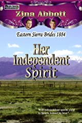 Her Independent Spirit (Eastern Sierra Brides 1884 Book 3) Kindle Edition