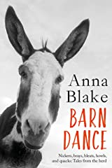 Barn Dance: Nickers, brays, bleats, howls, and quacks: Tales from the herd. Kindle Edition