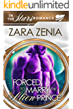 Forced To Marry The Alien Prince: A Sci-Fi Alien Romance (In The Stars Romance)