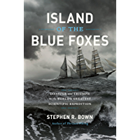 Image for Island of the Blue Foxes: Disaster and Triumph on the World's Greatest Scientific Expedition (A Merloyd Lawrence Book)