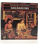 Goldsmiths (Medieval Craftsmen)