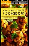 Easy Cauliflower Cookbook (Cauliflower Cookbook, Cauliflower Recipes 1)