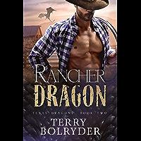 Rancher Dragon (Texas Dragons Book 2) (English Edition)