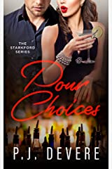 Pour Choices: The Starkford Series Kindle Edition