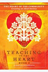 The Heart of the Community: Creating an Ideal Society (The Teaching of the Heart Book 3) Kindle Edition