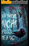 Auf manche Nacht folgt kein Tag: Roman (German Edition)