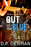 Out of the Blue (Blue Series Book 5)
