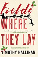 Fields Where They Lay (A Junior Bender Mystery Book 6) Kindle Edition
