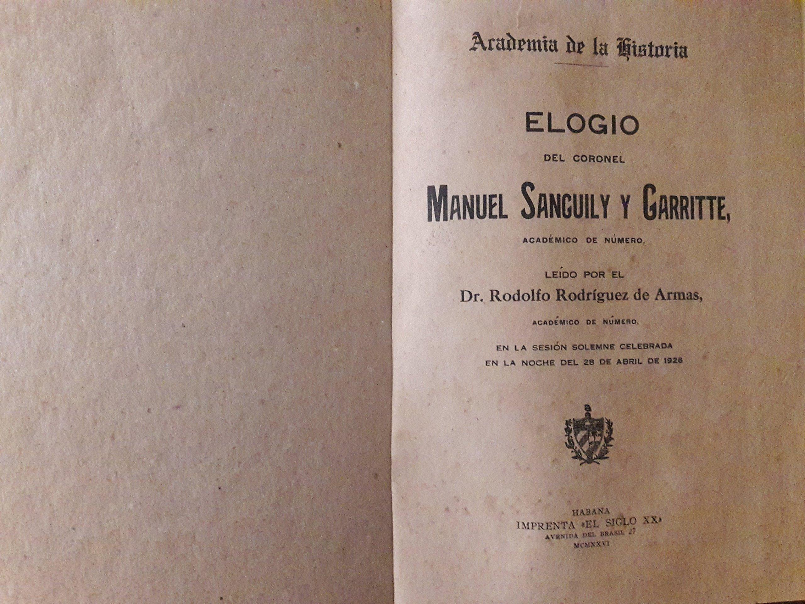 Amazon.com: Elogio del Coronel Manuel Sanguily y Garritte ...