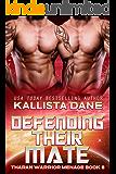 Defending their Mate: a Sci-Fi alien romance (Tharan Warrior Menage Book 6)