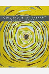 Quilting Is My Therapy - Behind the Stitches with Angela Walters Paperback