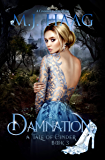 Damnation: A Cinderella Retelling (Tales of Cinder Book 3)
