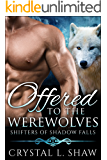 Offered to the Werewolves (Shifters of Shadow Falls Book 1) (English Edition)