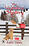 The Valentine Mystery: A Cozy Mystery (A Tess and Tilly Cozy Mystery Book 2)