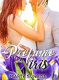 """Profumo di iris: (Vol. 2 - Duologia """"E se non fosse uno sbaglio?)"""