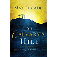 On Calvary's Hill: 40 Readings for the Easter Season (English Edition)