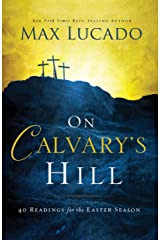 On Calvary's Hill: 40 Readings for the Easter Season Kindle Edition