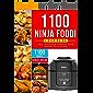1100 Ninja Foodi Cookbook: Easy, Delicious & Foolproof Foodi Recipes For Everyone