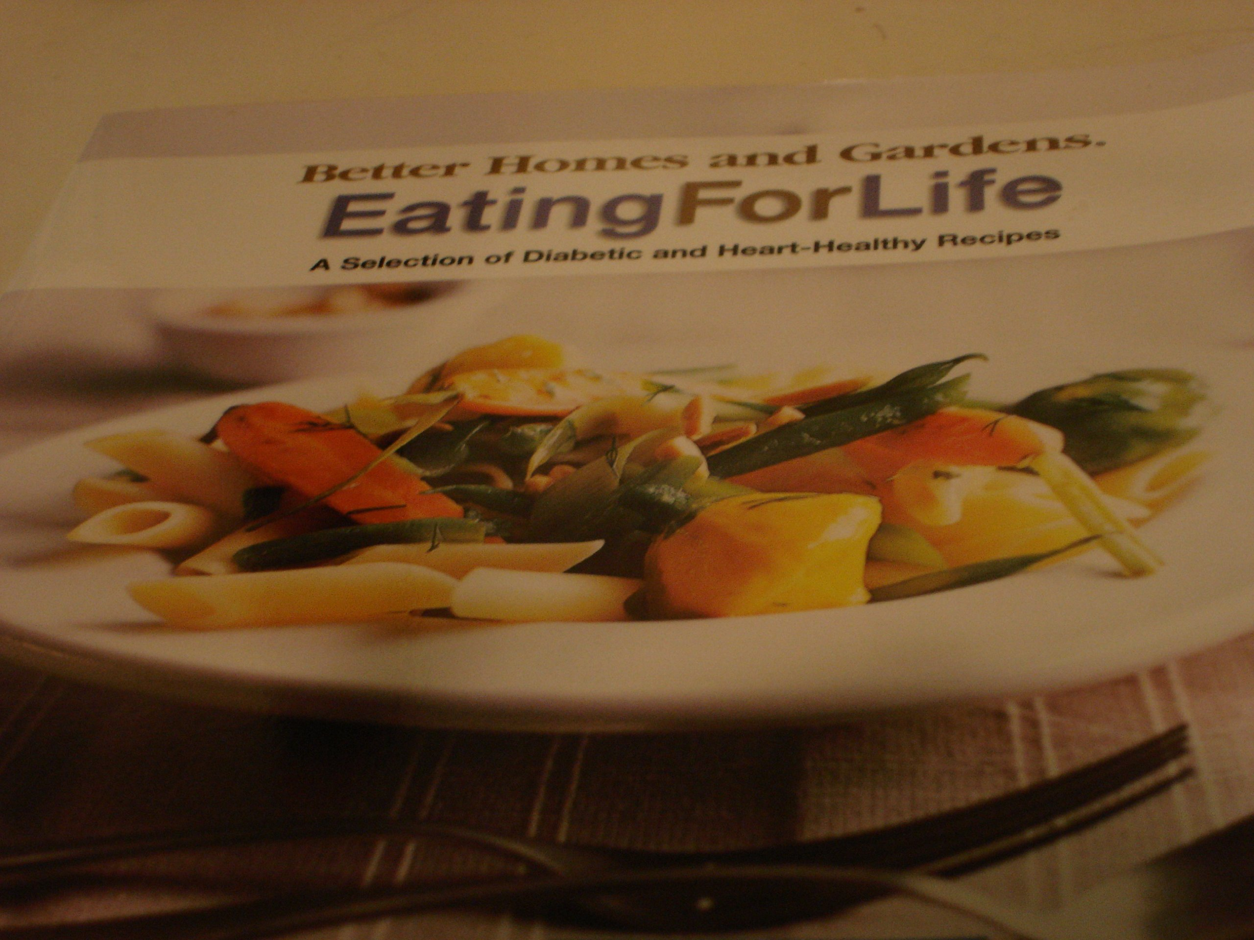 Better Homes and Gardens Eating for Life: 9780696218477: Amazon.com ...