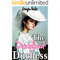 The Disciplined Duchess (Historical Victorian Taboo Erotic Romance)