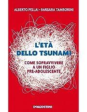 L'età dello tsunami. Come sopravvivere a un figlio pre-adolescente