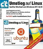 c't Umstieg auf Linux (2017): Sanfter Wechsel von Windows XP, 7, 8, 10