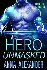 Hero Unmasked (Heroes of Saturn Book 3) Kindle Edition