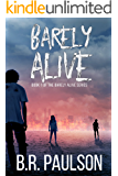 Barely Alive (Barely Alive Series Book 1)