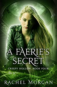 A Faerie's Secret (Creepy Hollow Book 4)