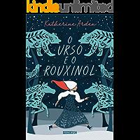 O urso e o rouxinol (Winternight Livro 1)
