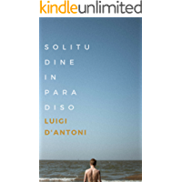 Solitudine in Paradiso (Italian Edition)