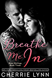 Breathe Me In (Ross Siblings Book 3)
