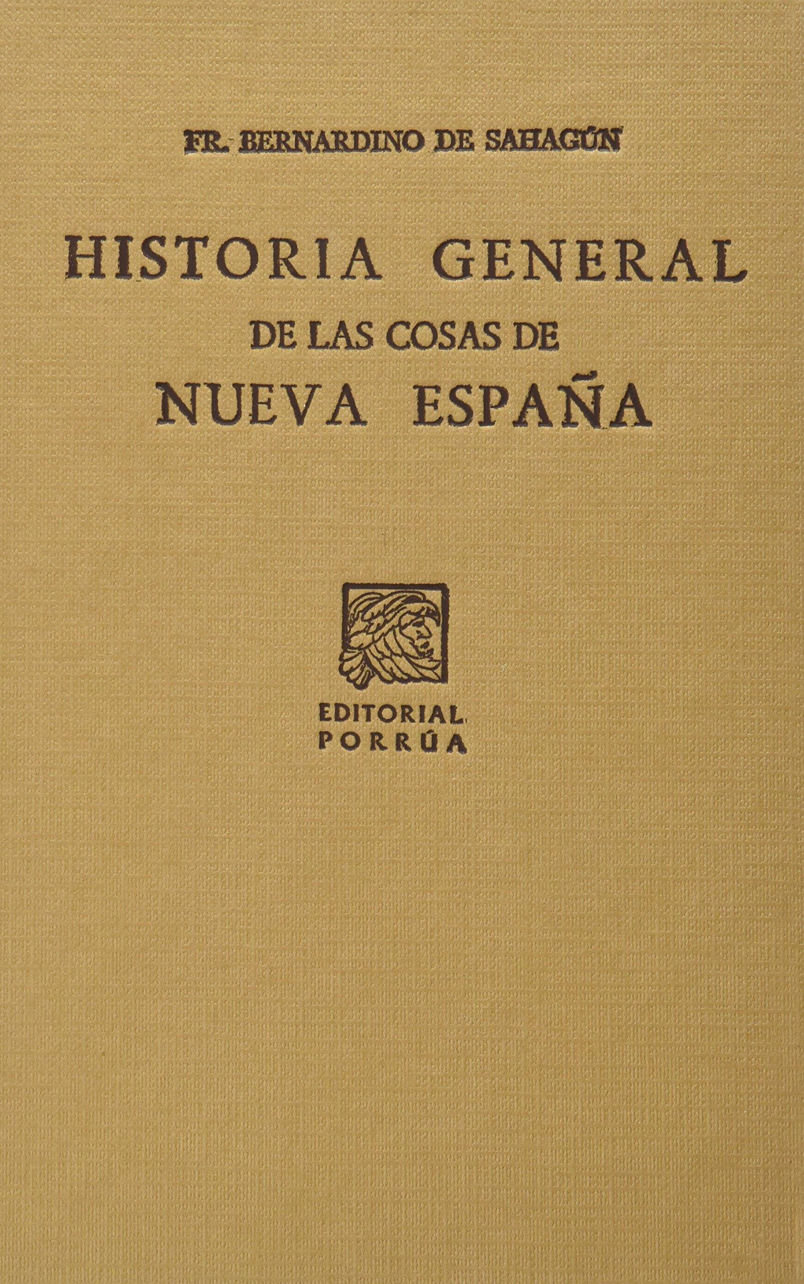 Historia general de las cosas de nueva España: Amazon.es: Sahagun, Bernardino: Libros