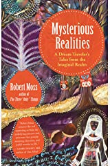 Mysterious Realities: A Dream Traveler's Tales from the Imaginal Realm Paperback