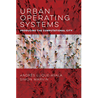 Urban Operating Systems: Producing the Computational City (Infrastructures)