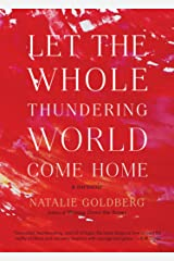 Let the Whole Thundering World Come Home: A Memoir Paperback