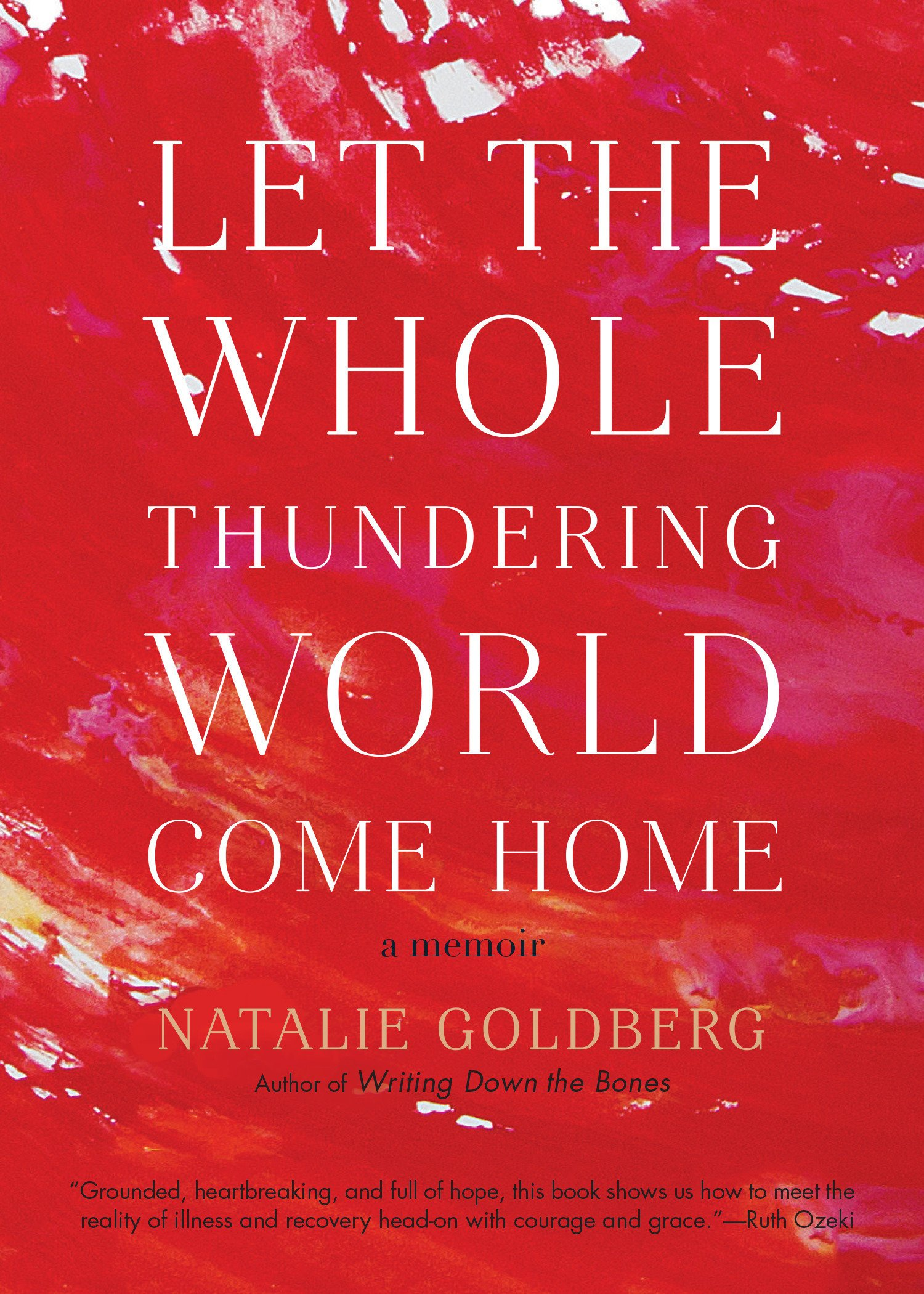 Read Online Let the Whole Thundering World Come Home: A Memoir pdf