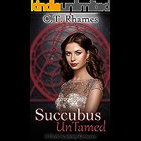 Succubus UnTamed: A Dark Academy Romance (Eros Academy Book 1)
