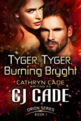 TYGER, TYGER, BURNING BRYGHT (Orion Series Book 1) Kindle Edition