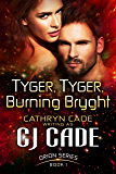 TYGER, TYGER, BURNING BRYGHT (Orion Series Book 1)