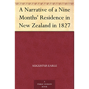 A Narrative of a Nine Months' Residence in New Zealand in 1827