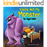 """""""You're not my monster!"""" :: Funny Story Kids Book Series to Help Kids Overcome their Fears.  Kids collection (Beginner readers level -1) (Bedtimes Story  Fiction Children's Picture Book)"""